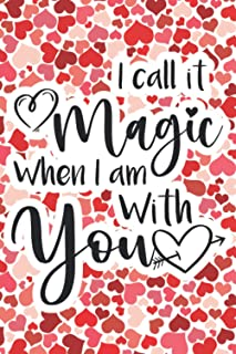 "I Call It Magic When I Am With You: Romantic Valentine's Day Gift Card Alternative. ""Je t'aime"" Journal for The First Vale..."