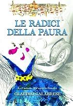 LE RADICI DELLA PAURA: La 4° indagine dell'ispettore Pantaleo (LE AVVINCENTI INDAGINI DELL'ISPETTORE ANDREA PANTALEO) (Ita...