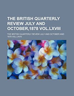 The British Quarterly Review July and October,1878 Vol.LXVIII
