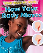 How Your Body Moves