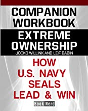 Companion Workbook: Extreme Ownership How U.S. Navy Seals Lead and Win PDF