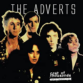 The Adverts - Cast of Thousands (The Ultimate Edition)