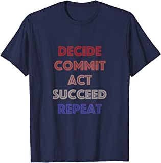decide commit succeed shirt