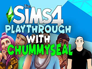 The Sims 4 Playthrough With Chummy Seal