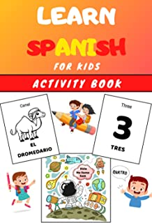 Learn SPANISH for Kids Activity Book: Easy Learning for children - Workbook English to Spain - Practise Vocabulary, Langua...