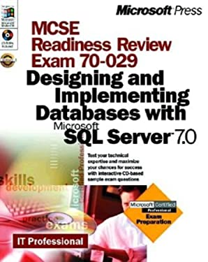 MCSE Readiness Review Exam 70-029: Designing and Implementing Databases with Microsoft SQL Server 7