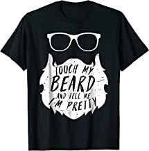 Touch My Beard And Tell Me I'm Pretty Funny Facial Hair Tee