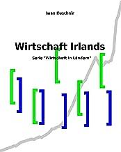 Wirtschaft Irlands (Wirtschaft in Ländern 113) (German Edition)
