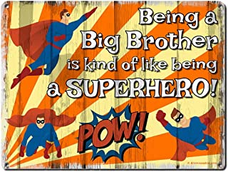 Being a Big Brother is Kind of Like Being a Superhero, 9 x 12 Inch Metal Sign, Big Brother Signs, Kid's Room Decor for Boys, Wall Decorations and Gifts for Nursery, Toddlers, Twins, RK3001 9x12