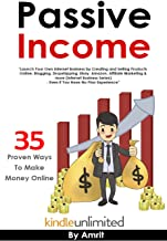 Passive Income: 35 Proven Ways To Make Money Online $2,000+ Per month with Your Online Business & Gain Financial Freedom (Affiliate Marketing, eBay, Drop ... Business Series Book 2019) (English Edition)