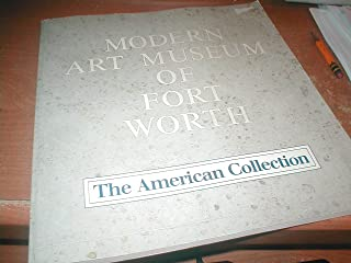 Modern Art Museum of Fort Worth: The American Collection