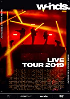 """w-inds. LIVE TOUR 2019 """"Future/Past"""" [通常盤DVD]"""