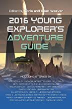 2016 Young Explorer's Adventure Guide (Young Explorer's Adventure Guides Book 2)