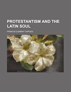 Protestantism and the Latin Soul