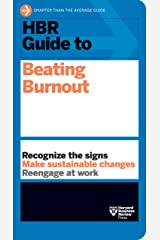 HBR Guide to Beating Burnout Kindle Edition