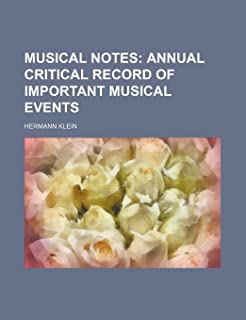 Musical Notes; Annual Critical Record of Important Musical Events