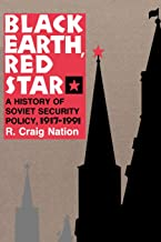 Black Earth, Red Star: A History of Soviet Security Policy, 1917–1991