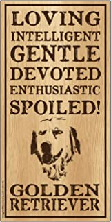"Imagine This Golden Retriever""Spoiled!"" Wood Sign"