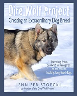 Dire Wolf Project: Creating an Extraordinary Dog Breed