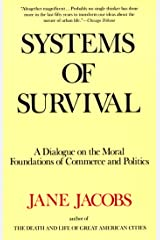 Systems of Survival: A Dialogue on the Moral Foundations of Commerce and Politics (English Edition) Format Kindle