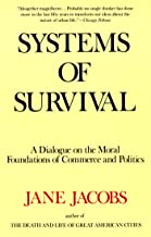 Systems of Survival: A Dialogue on the Moral Foundations of Commerce and Politics (English Edition)