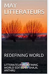 MAY LITTERATEURS: REDEFINING WORLD (LITTERATEUR REDEFINING WORLD Book 3) Kindle Edition