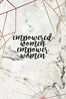 Empowered Women Empower Women: Motivational Journal | 120-Page College-Ruled Female Empowerment Notebook | 6 X 9 Marble & Gold Perfect Paperback (Girly Notebooks)