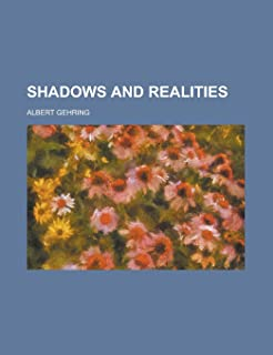 Shadows and Realities