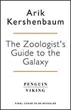The Zoologist's Guide to the Galaxy: What Animals on Earth Reveal about Aliens- and About Ourselves