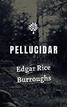 Edgar Rice Burroughs : Pellucidar (Illustrated)