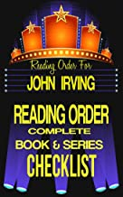 JOHN IRVING: SERIES READING ORDER & BOOK CHECKLIST: LIST INCLUDES: THE WORLD ACCORDING TO GARP, HOTEL NEW HAMPSHIRE, CIDER HOUSE RULES & MORE. (Greatest Authors Reading Order & Checklist Series 6)