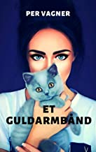 Et guldarmbånd (Danish Edition)
