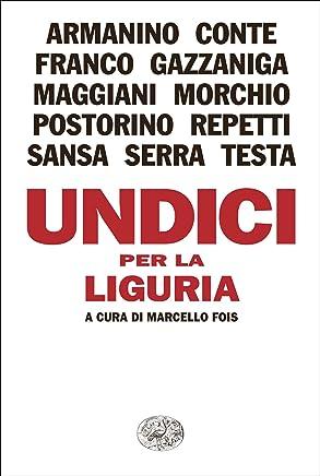 Undici per la Liguria (LArcipelago Einaudi Vol. 216)