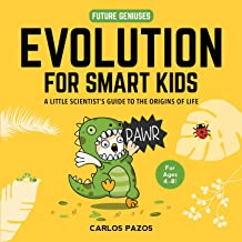 Evolution for Smart Kids: A Little Scientist's Guide to the Origins of Life (Future Geniuses Book 2) PDF
