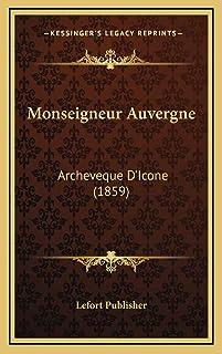 Monseigneur Auvergne: Archeveque D'Icone (1859)