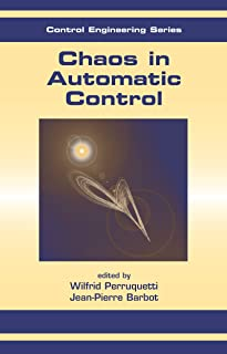Chaos in Automatic Control (Automation and Control Engineering Book 18)