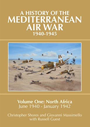 A History of the Mediterranean Air War, 1940-1945: North Africa, June 1940-January 1942