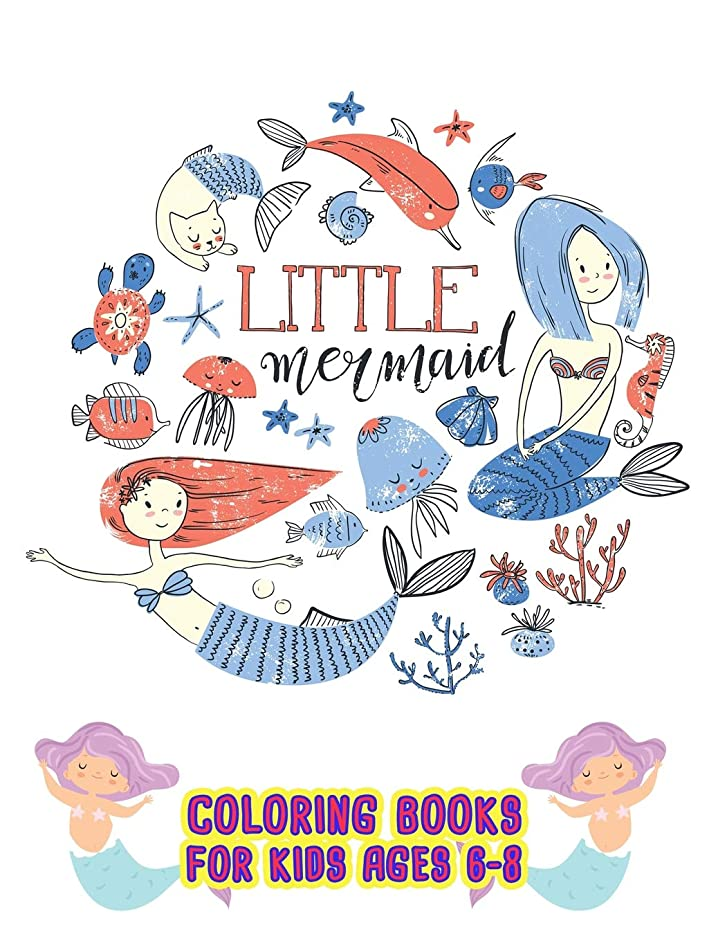 滑りやすいインペリアル餌Little Mermaid Coloring Books For Kids ages 6-8: Amazing Mermaid Coloring and Activity Books