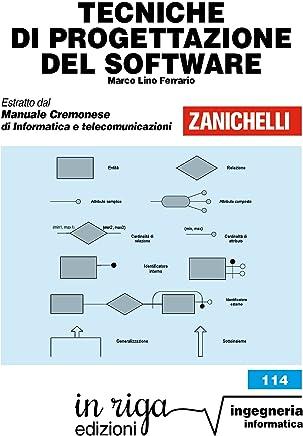 Tecniche di progettazione del software: Coedizione Zanichelli - in riga (in riga ingegneria Vol. 114)