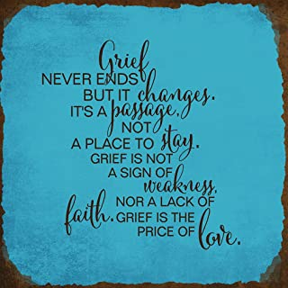 Fastasticdeals Grief Never Ends But It Changes Its Passage Not Place Square Metal Sign Rusty Frame Blue Background Brown Lettering