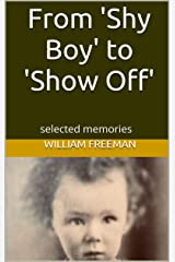 From 'Shy Boy' to 'Show Off': selected memories Kindle Edition
