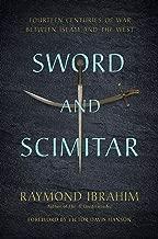 Sword and Scimitar: Fourteen Centuries of War between Islam and the West