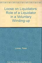 Loose on Liquidators: Role of a Liquidator in a Voluntary Winding-up