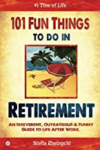 Best things to do in retirement book Reviews