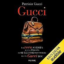 Gucci: La vera storia di una dinastia di successo raccontata da una Gucci doc