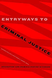 Entryways to Criminal Justice: Accusation and Criminalization in Canada