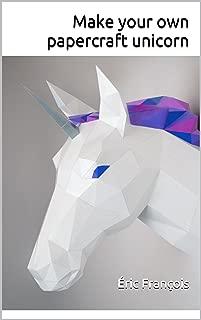Make your own papercraft unicorn: DIY wall mount | 3D sculpture | Printable PDF pattern (Ecogami Papercraft Book 25)