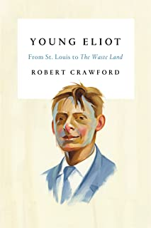 Young Eliot: From St. Louis to the Waste Land