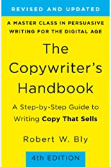 The Copywriter's Handbook: A Step-By-Step Guide To Writing Copy That Sells (4th Edition) Kindle Edition