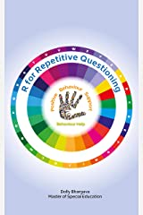 R for Repetitive Questioning: Positive Behaviour Support (A - Z of Challenging Behaviours Book 14) Kindle Edition
